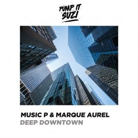 MUSIC P & MARQUE AUREL - DEEP DOWNTOWN